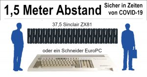 Das Bild erläutert ironisch den Sicherheitsabstand von 1,5m als 37,5 Sinclair ZX81 oder einen Schneider EuroPC
